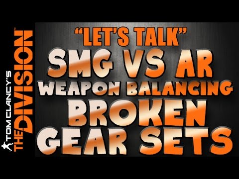 The Division Let's Talk | SMG vs AR Weapon Balancing and Broken Gear Sets
