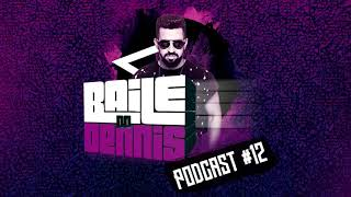baile do dennis podcast 012