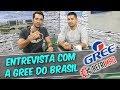 Entrevista com a Gree do Brasil