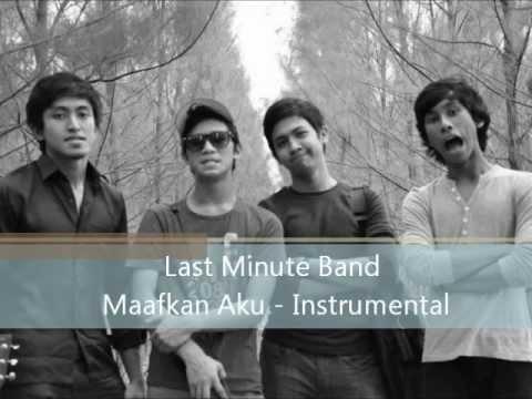 Last Minute - Maafkan Aku Instrumental