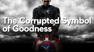 Captain America — The Corrupted Symbol of Goodness