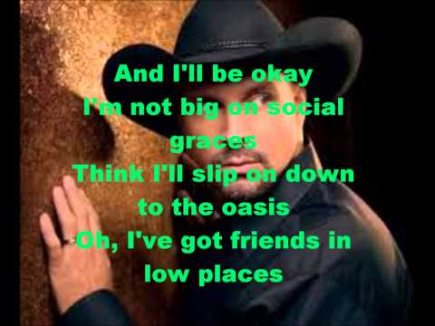 friends in low places Garth Brooks Lyices
