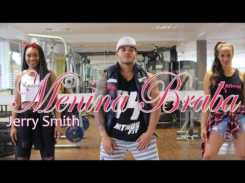 Jerry Smith - Menina Braba - Coreografia - Ritmos Fit