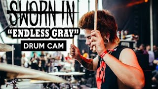 Sworn In | Endless Gray | Drum Cam (LIVE)