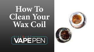 How To Clean Your Wax Coil