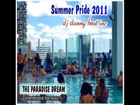 Summer Pride 2011 (The Paradise Dream) - DJ Danny Beat Inc.