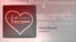 Peter Xander - Heartbeat - episode 003