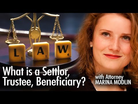 What Is A Settlor, Trustee, Beneficiary?