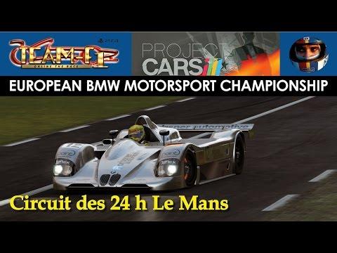 Team-F1 | Project Cars | European BMW Motorsport Championship 2016 | Le Mans | BMW V12 LMR