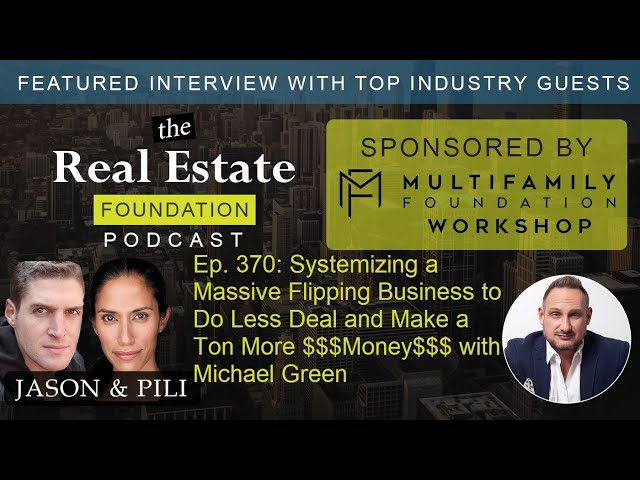 Ep. 370: Do Less Deal and Make a Ton More $$$Money$$$ with Michael Green