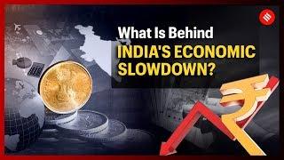 What is behind India's Economic Slowdown?