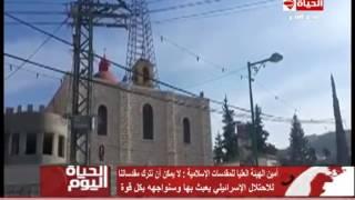فيديو.. تيسير التميمي: منع رفع الأذان في القدس انتهاك لحرية العبادة
