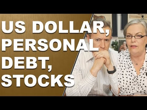 US Dollar, Personal Debt, Stocks. Q&A with Eric and Lynette