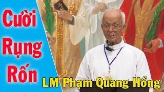 """Cha Giảng Hay Quá """" CƯỜI MUỐN BỂ BỤNG """" Với LM Phạm Quang Hồng - Lời Chúa Mỗi Ngày"""