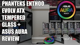 #0132 - Phanteks Enthoo  Evolv ATX  Tempered  Glass +  Asus Aura review thumbnail