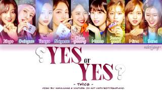TWICE (트와이스) - YES OR YES (Color Coded Lyrics Eng/Rom/Han/가사)