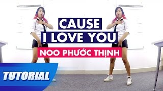 Tutorial Mirror | Dạy nhảy Cause I love you - Noo Phước Thịnh | Yeah1 Superstar | The Remix