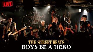 Download Lagu THE STREET BEATS / BOYS BE A HERO [LIVE] mp3
