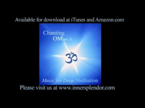 Chanting Om Vol II - Splendor of Yoga by MUSIC FOR DEEP MEDITATION www.innersplendor
