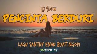 DJ SLOW PENCINTA BERDURI ENAK BUAT TEMEN NGOPI 2020 | DJ FALS JATIM SLOW BASS