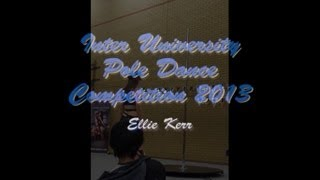 Inter University Pole Dance Competition 2013 - Ellie (Intermediate Category)