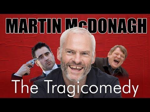 Martin McDonagh - The Tragicomedy