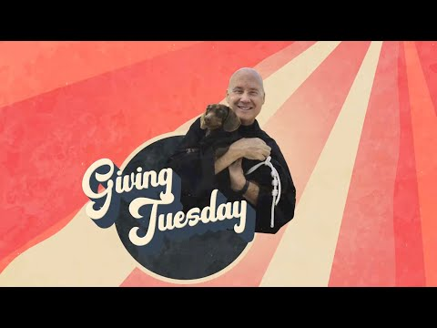 A Giving Tuesday Reminder From Fr. Dave and Friar Fritz