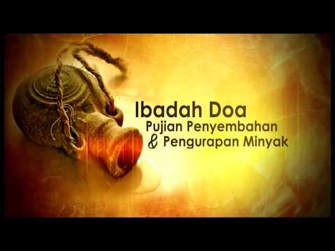 Doa, Pujian, Penyembahan & Pengurapan Minyak   April 2017