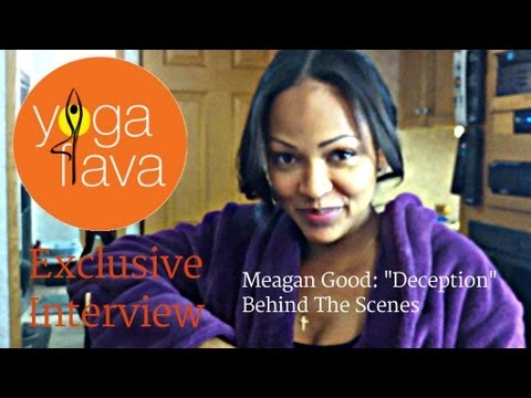 "Meagan Good: ""Deception"" Behind The Scenes With Yoga Flava [Exclusive Interview]"