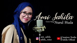 Nurul Huda cover by Ami sahilla MP3