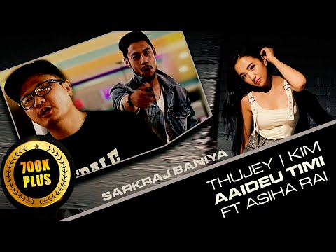 AAIDEU TIMI - SARKRAJ BANIYA ft ALISHA RAI | THUJEY & KIM (B- 8EIGHT) OFFICIAL VIDEO