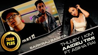 AAIDEU TIMI - SARKRAJ BANIYA ft ALISHA RAI | THUJEY & KIM (B- 8EIGHT) OFFICIAL VIDEO