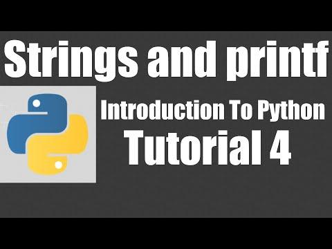 Strings and printf - Python: Tutorial 4