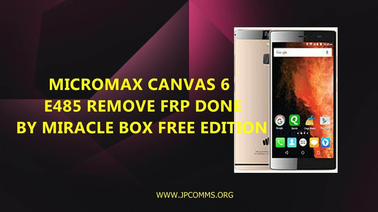REMOVE FRP MICROMAX CANVAS 6 [E485] VIA MIRACLE FREE