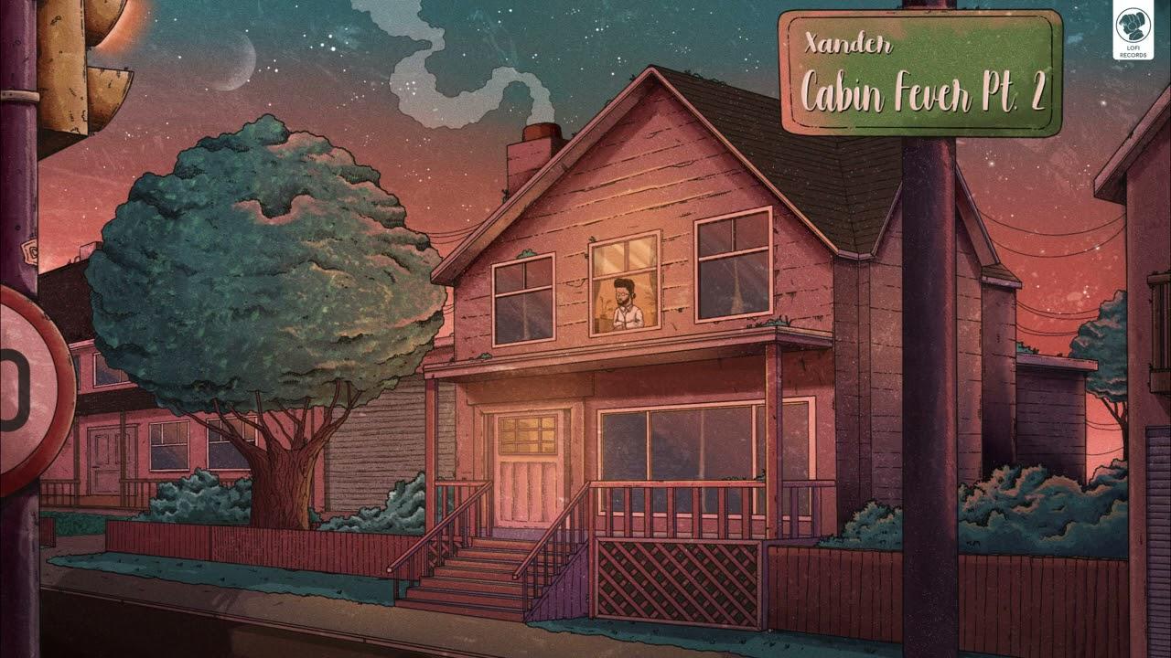 xander. - Cabin Fever, Pt.2 🏠 [lofi hip hop/relaxing beats]