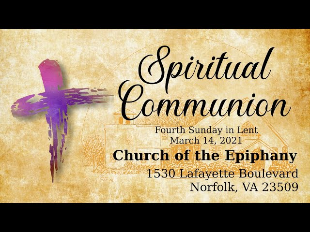 Spiritual Communion, Fourth Sunday in Lent - March 14, 2021