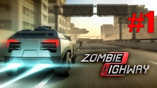 Zombie Highway 2: Gameplay - Part 1 Kill The Zombies HD [Android]