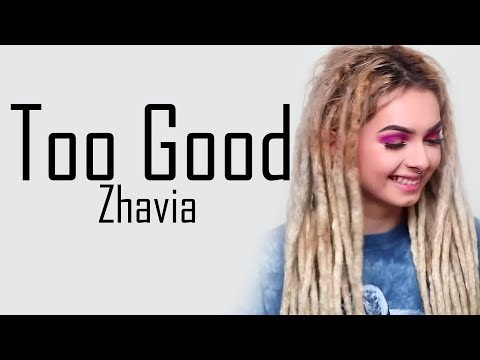 Zhavia - To Good (Drake) Lyrics