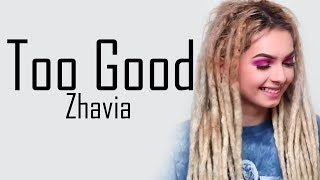 zhavia to good drake lyrics