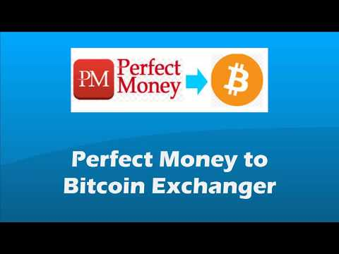 Perfect Money To Bitcoin Exchanger
