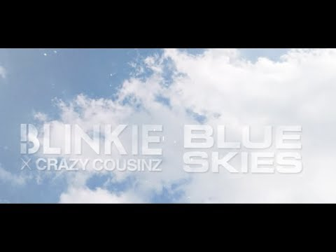 Blinkie x Crazy Cousinz - Blue Skies (Lyric Video)