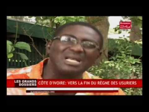 Business 24 | Les grands Dossiers - Cote d'Ivoire vers la fin du regne des usuriers