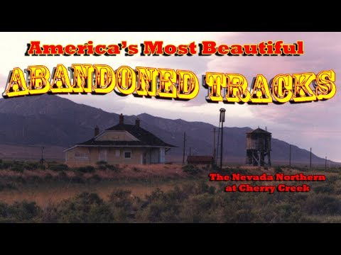 America's Most Beautiful Abandoned Railroad Tracks - Nevada Northern's Cherry Creek