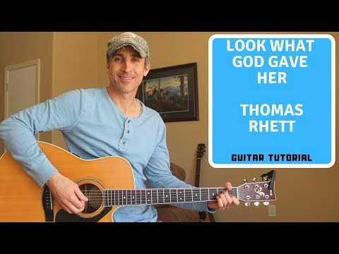 Look What God Gave Her - Thomas Rhett - Guitar Lesson | Tutorial