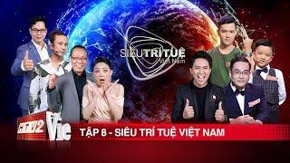 Siêu Trí Tuệ Việt Nam Tập 8 Full HD