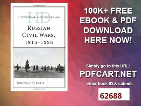 Historical Dictionary of the Russian Civil Wars, 1916 1926 Historical Dictionaries of War, Revolutio