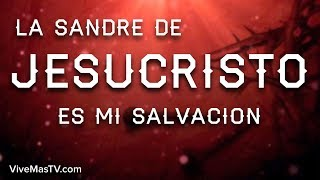 La Sangre de Jesucristo es mi Salvacion   Poderosa Oracion d...