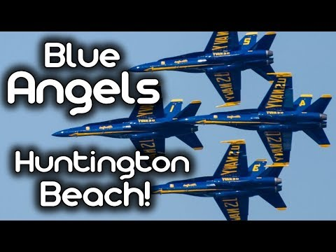 Blue Angels 2017 - Huntington Beach, Ca!
