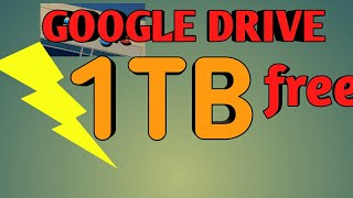 Increase GOOGLE DRIVE SPACE UPTO 1TB free
