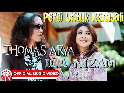 Thomas Arya & Iqa Nizam - Pergi Untuk Kembali [Official Music Video]